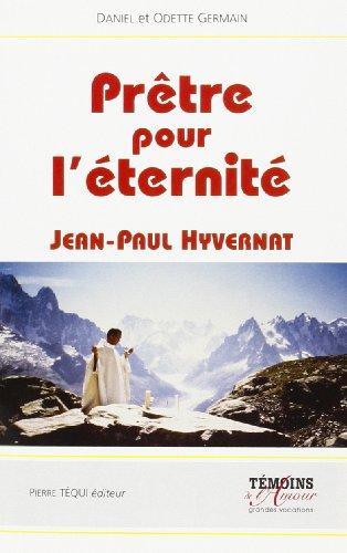 Prêtre pour l Eternité par D&O Germain