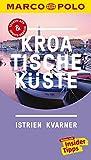 MARCO POLO Reiseführer Kroatische Küste Istrien, Kvarner: Reisen mit Insider-Tipps. Inklusive kostenloser Touren-App & Update-Service - Daniela Schetar