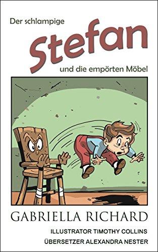 Der schlampige Stefan und die empörten Möbel (Skurril-lustige Kinderreime 2) (Möbel Bello)