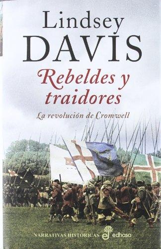 Rebeldes y traidores : la revolución de Cromwell