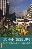 Johannesburg : La fin de l'apartheid : et après ?
