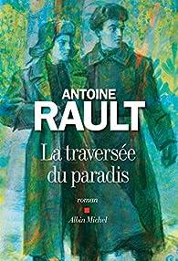 La traversée du paradis par Antoine Rault