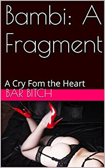 Bambi: A Fragment: A Cry Fom the Heart by [Bitch, Bar]