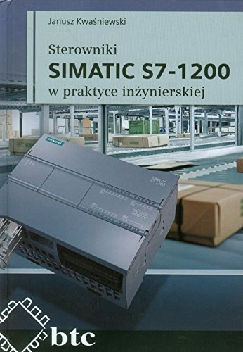 Preisvergleich Produktbild Sterowniki SIMATIC S7-1200 w praktyce inzynierskiej