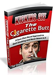 Kicking Off The Cigarette Butt (English Edition)