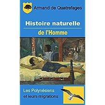 Histoire naturelle de l'Homme - Les Polynésiens et leurs migrations