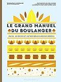 le grand manuel du boulanger et vos r????ves gourmands deviennent r??? c alit??? c by anne cazor 2016 10 12
