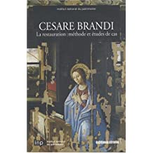 Cesare Brandi : La restauration : méthodes et études de cas