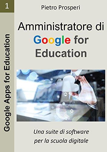 Amministratore di Google for Education: Una suite di software per ...