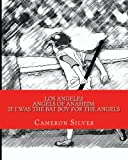 Los Angeles Angels of Anaheim: If I was the Bat Boy for the Angels