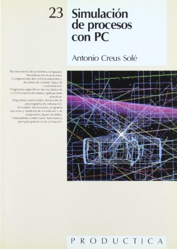 Simulación de procesos con PC (PRODÚCTICA) por Antonio Creus Solé