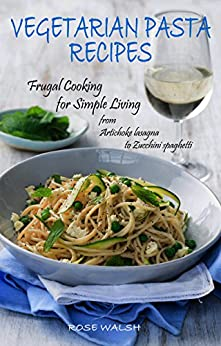 vegetarian pasta recipes frugal cooking for simple living from artichoke lasagna to zucchini. Black Bedroom Furniture Sets. Home Design Ideas