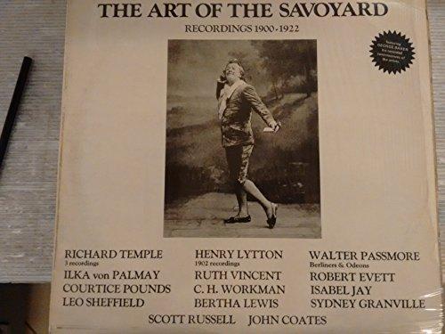 The Art of the Savoyard: Recordings 1900-1922 - BAKER COLL. Introduction; Richard Temple; Henry Litton; Bertha Lewis; C.H. Workman; Walter Passmore; Evett Robert; Jay Isabel; Sheffield Leo; Pouns Courtice; Scott Russel - e a.
