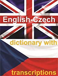 ENGLISH-CZECH Dictionary With Transcriptions (English Edition)