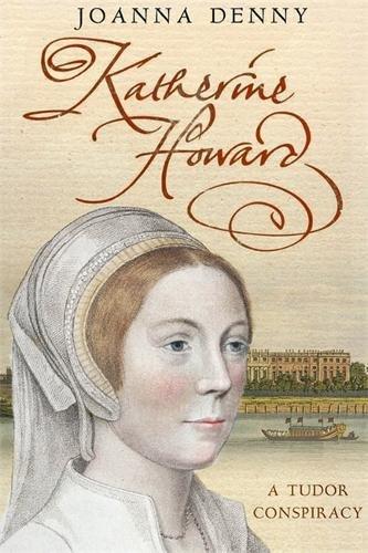 katherine-howard-a-tudor-conspiracy