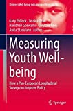 Measuring Youth Well-being: How a Pan-European Longitudinal Survey Can Improve Policy (Children's Well-Being: Indicators and Research)