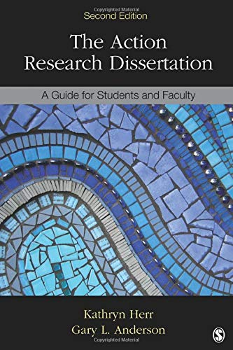 The Action Research Dissertation: A Guide for Students and Faculty (NULL)