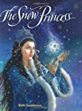 The Snow Princess by Ruth Sanderson (2004-10-01)