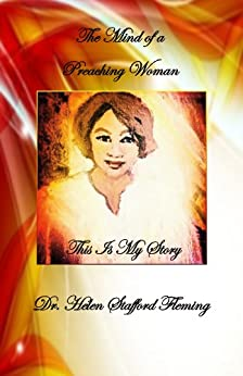 The Mind of a Preaching Woman: This is my Story (English Edition) di [Stafford Fleming, Dr. Helen]