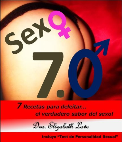 Sexo 7.0 (Sexo Siete Punto Cero) por Elizabeth Love