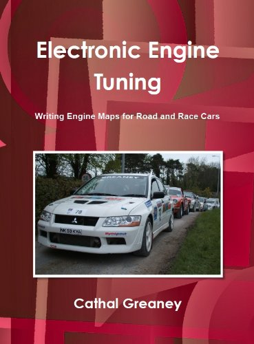 Electronic Engine Tuning. Writing Engine Maps for Road and Race Cars