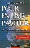 Pour en finir avec Pasteur : Un siècle de mystification scientifique