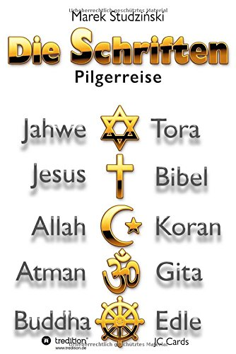 Die Schriften: Eine Pilgerreise über die fünf Schriften der Weltreligionen