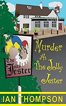 Murder At The Jolly Jester (The Ronald Rowntree Mysteries Book 1) by [THOMPSON, IAN]