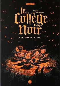 vignette de 'Le collège noir n° 1<br /> Le livre de la lune (Ulysse Malassagne)'