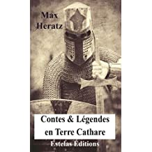 Histoires vraies extraordinaires, Tome 3 : Contes & légendes en terre cathare