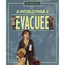 A World War II Evacuee (A Day in the Life of a..., Band 25)