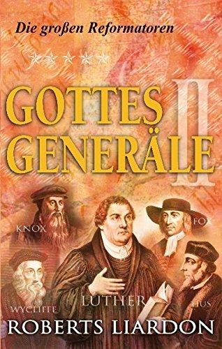 Gottes Generäle II: Die großen Reformatoren
