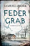 Federgrab: Thriller - (Ein Fall für Kommissar Munch 2)
