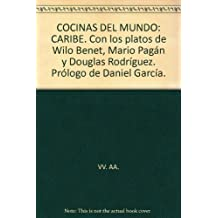COCINAS DEL MUNDO: CARIBE. Con los platos de Wilo Benet, Mario Pagán y Dougla...