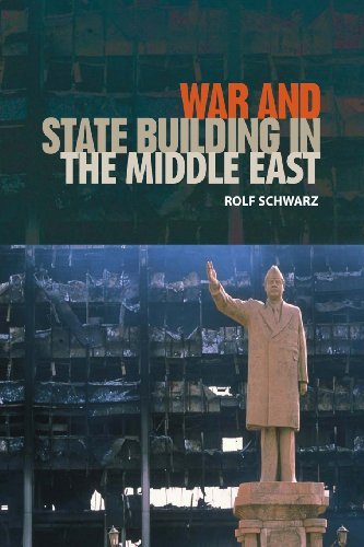 War and State Building in the Middle East (Governance and International Relations in the Middle East) by Rolf Schwarz (2013-06-30)