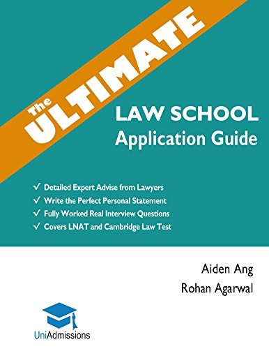 The Ultimate Law School Application Guide: Detailed Expert Advise from Lawyers, Write the Perfect Personal Statement, Fully Worked Real Interview Questions, ... LNAT & Cambridge Law Test (English Edition)