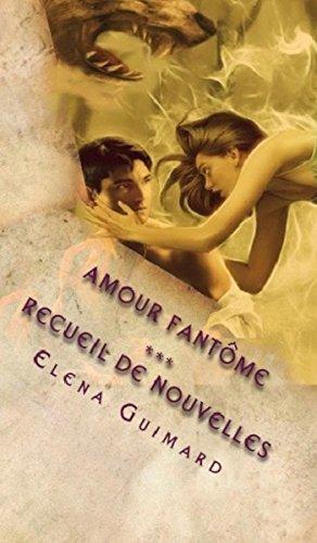 Amour Fantôme: Recueil de nouvelles