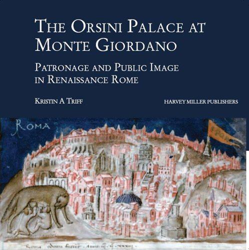 The Orsini Palace at Monte Giordano: Patronage and Public Image in Renaissance Rome (Architecture...