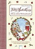 Tilda Apfelkern. Oh du schöne Weihnachtszeit: Ein Hausbuch mit Geschichten, Gedichten, Liedern, Rezepten und Basteleien