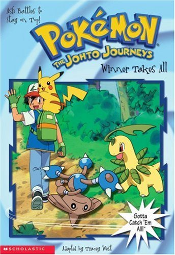 Winner Takes All (Pokemon Chapter Books) by Tracey West (Adapter, Author) › Visit Amazon's Tracey West Page search results for this author Tracey West (Adapter, Author) (1-May-2002) Mass Market Paperback
