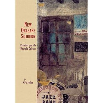 New Orleans Sojourn: Premiers Pas a La Nouvelle Orleans