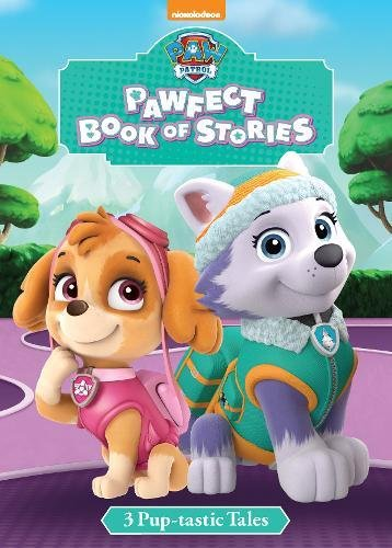 Nickelodeon PAW Patrol PAWfect Book of Stories: 3 Pup-tastic Tales (Padded Classic) por Parragon Books Ltd