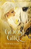 #4: A Goose Girl: A Retelling of The Goose Girl (Entwined Tales Book 1)