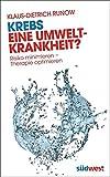 Krebs - eine Umweltkrankheit? (Amazon.de)
