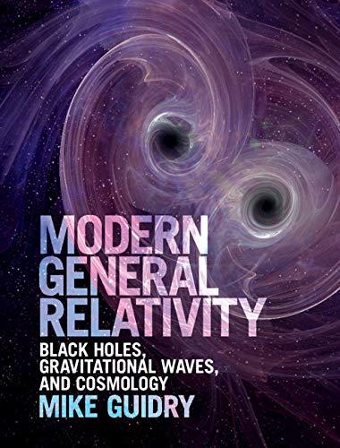 Modern General Relativity: Black Holes, Gravitational Waves, and Cosmology