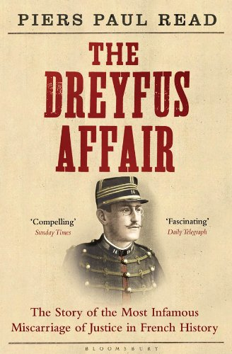 The Dreyfus Affair: The Story of the Most Infamous Miscarriage of Justice in French History