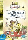 Als der Tiger einmal der Bär sein wollte: Nach einer Figurenwelt von Janosch (Tiger und Bär)