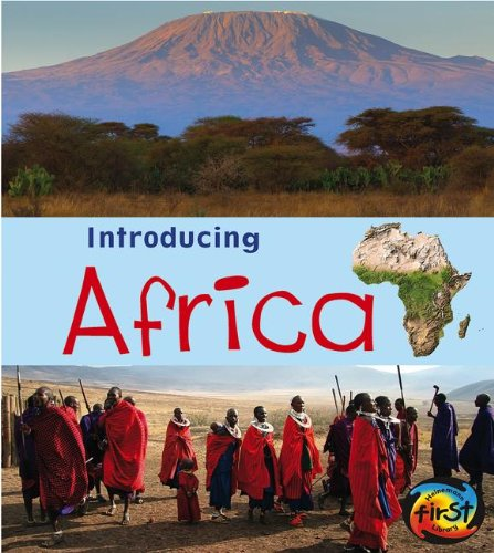 Africa (Heinemann First Library: Introducing Continents)