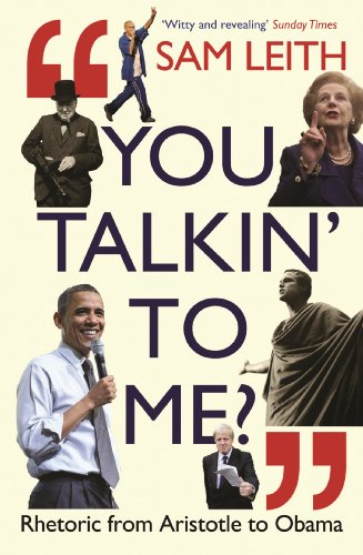 You Talkin' To Me?: Rhetoric from Aristotle to Obama (English Edition)