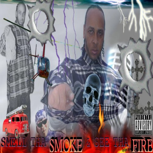 Smell the Smoke & See the Fire [Explicit]